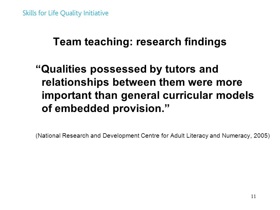 """11 Team teaching: research findings """"Qualities possessed by tutors and relationships between them were more important than general curricular models o"""