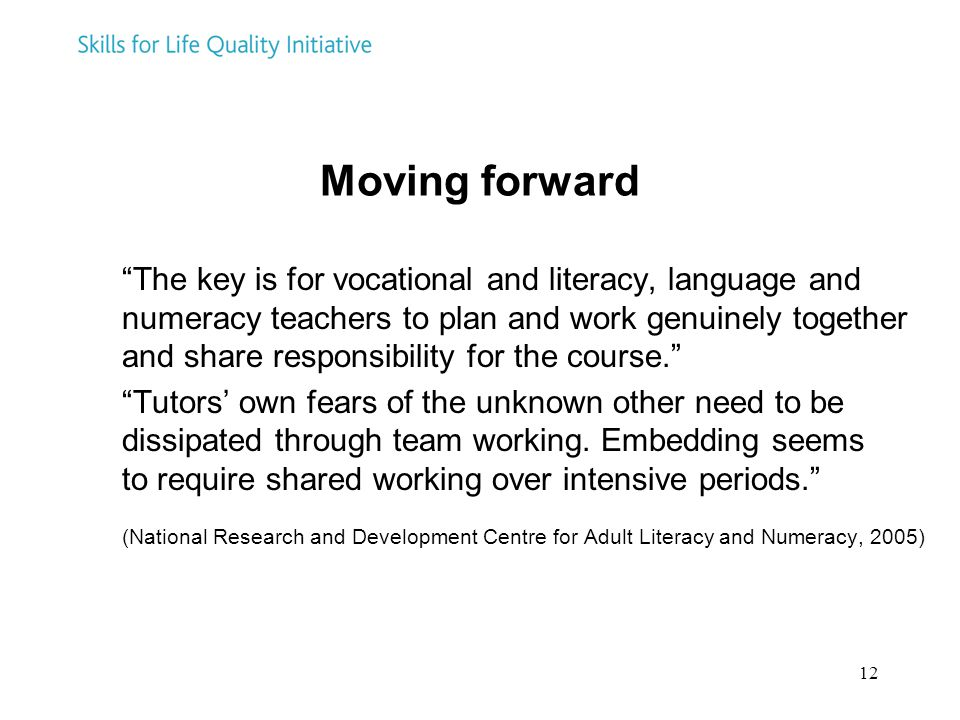 """12 Moving forward """"The key is for vocational and literacy, language and numeracy teachers to plan and work genuinely together and share responsibility"""