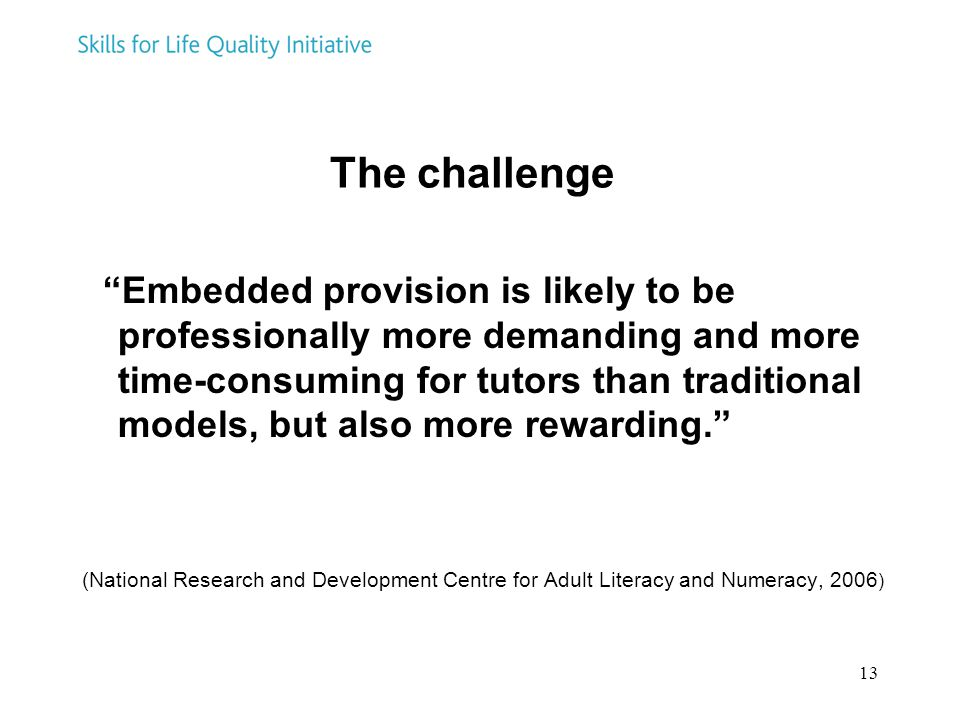 """13 The challenge """"Embedded provision is likely to be professionally more demanding and more time-consuming for tutors than traditional models, but als"""