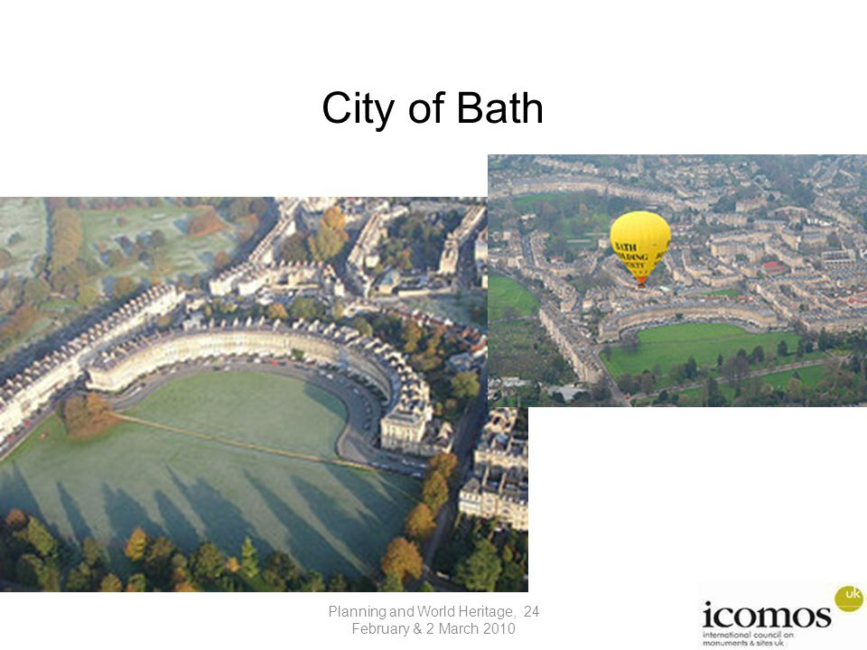 City of Bath Planning and World Heritage, 24 February & 2 March 2010