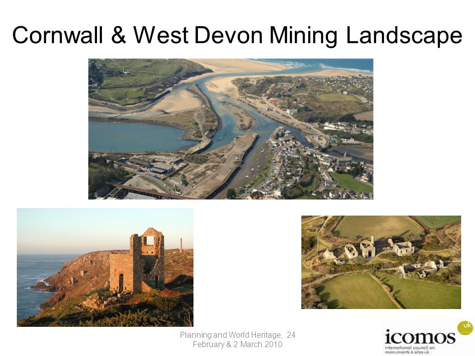 Cornwall & West Devon Mining Landscape Planning and World Heritage, 24 February & 2 March 2010