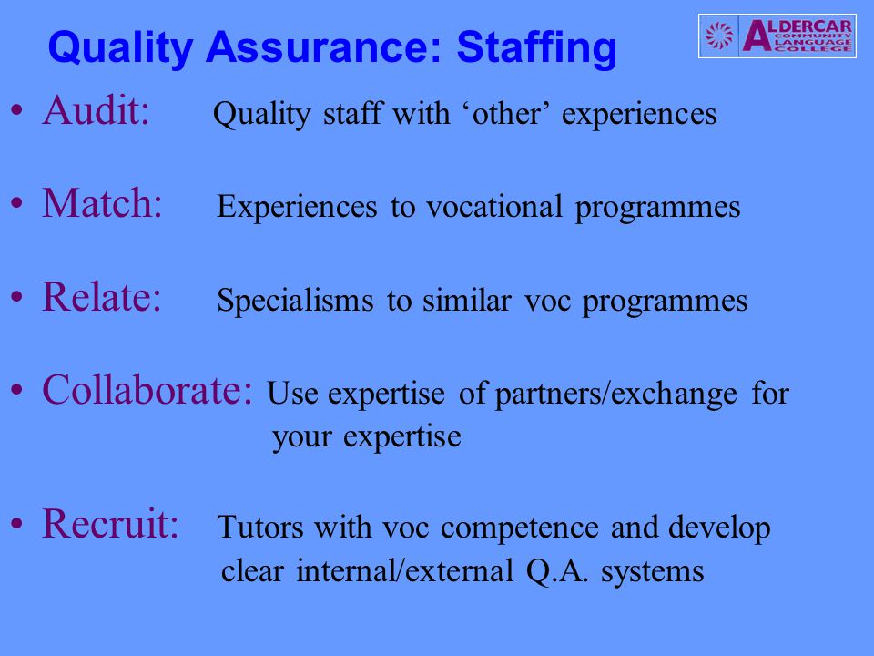 Audit: Quality staff with 'other' experiences Match: Experiences to vocational programmes Relate: Specialisms to similar voc programmes Collaborate: U