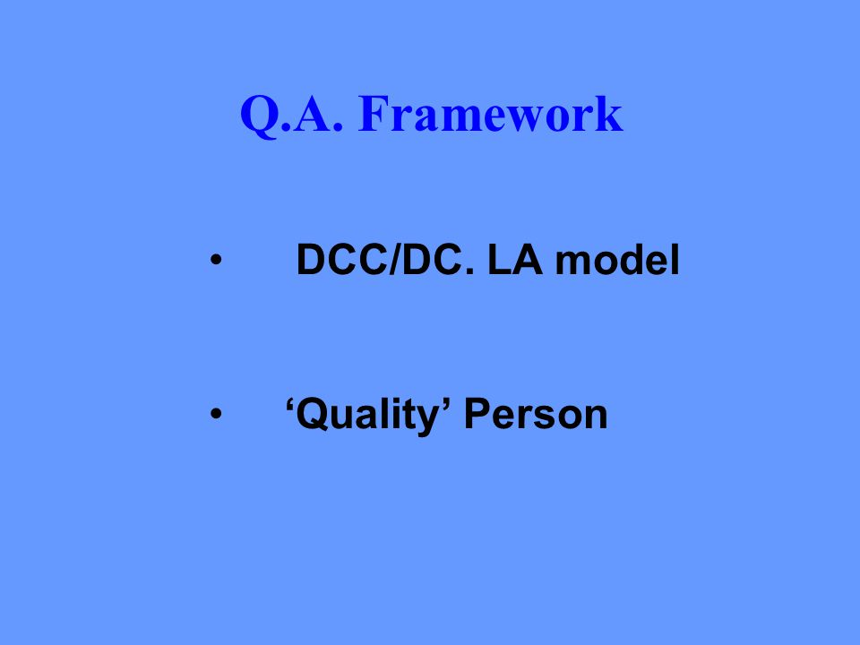 Q.A. Framework DCC/DC. LA model 'Quality' Person