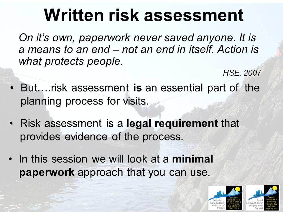 Written risk assessment But….risk assessment is an essential part of the planning process for visits.