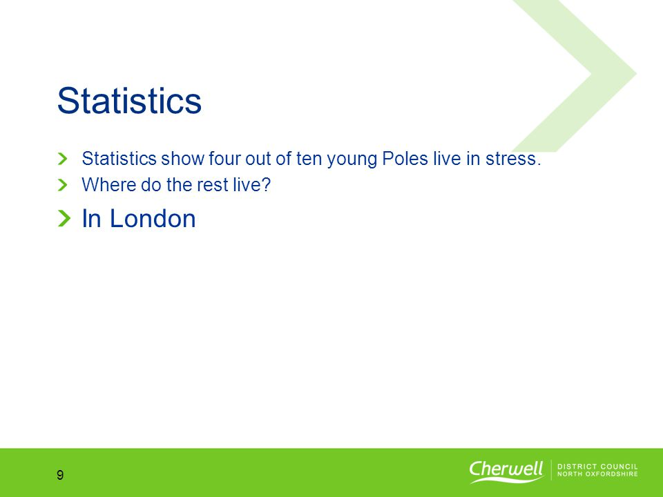 No.No. 9 Statistics Statistics show four out of ten young Poles live in stress.