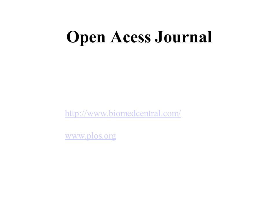 Open Acess Journal http://www.biomedcentral.com/ www.plos.org