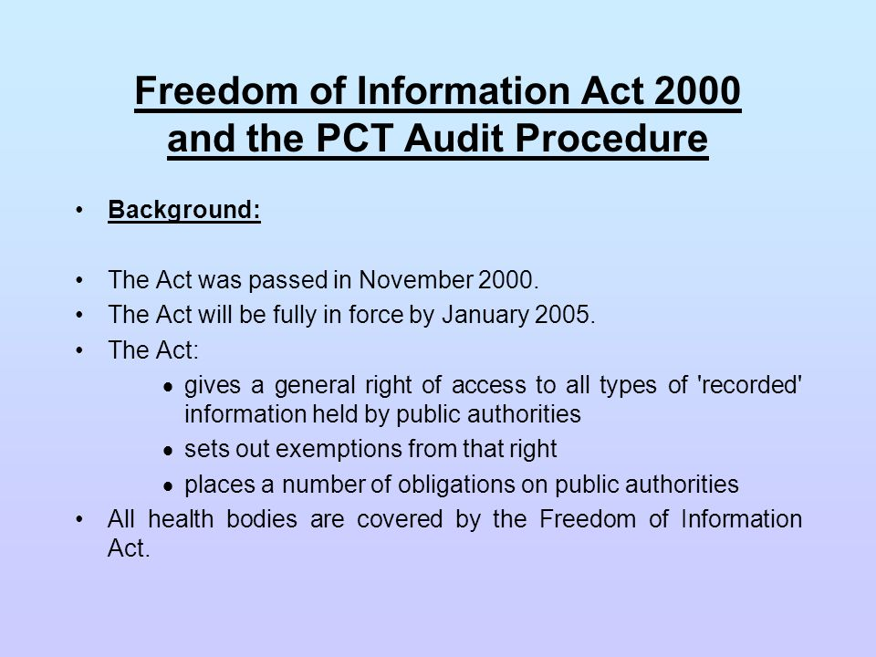 Freedom of Information Act and the Data Protection Act: Access to personal and patient information is still governed by the Data Protection Act 1998.