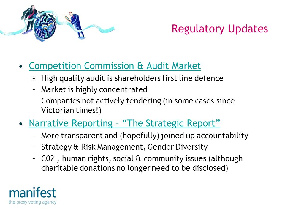 Regulatory Updates Competition Commission & Audit Market –High quality audit is shareholders first line defence –Market is highly concentrated –Compan