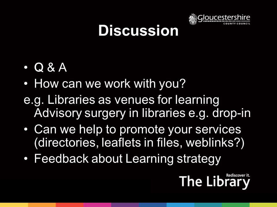 Discussion Q & A How can we work with you. e.g.