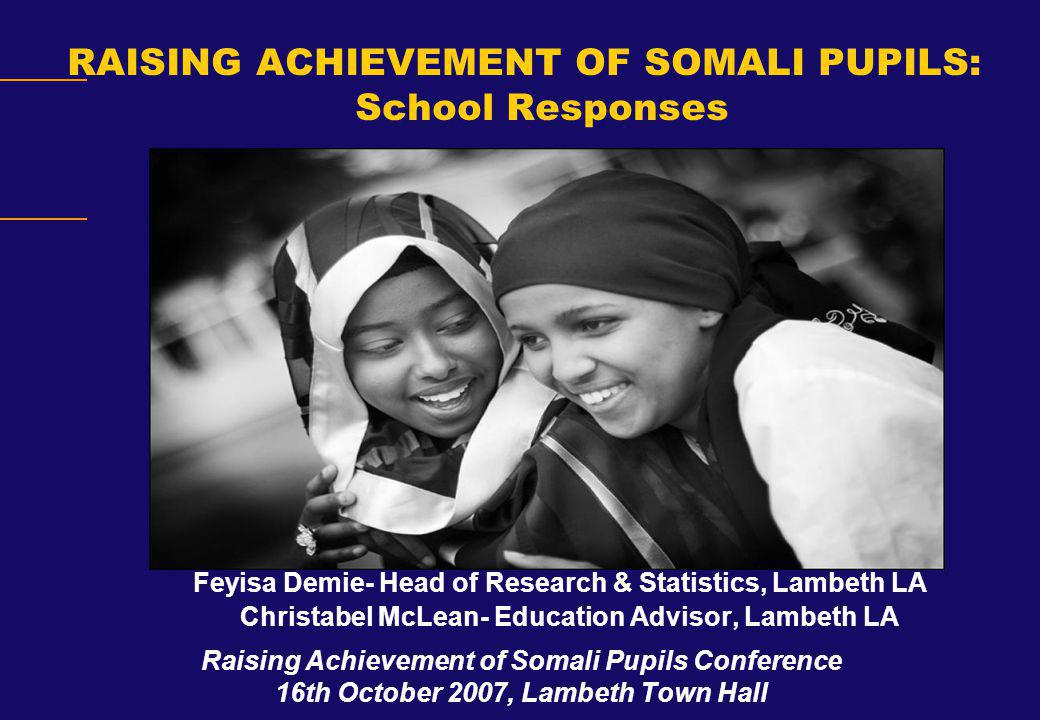 Reasons for Underachievement: Lack of Understanding of British education system Education system: children pass from stage to stage according to their age in UK but in Somalia according to their ability.
