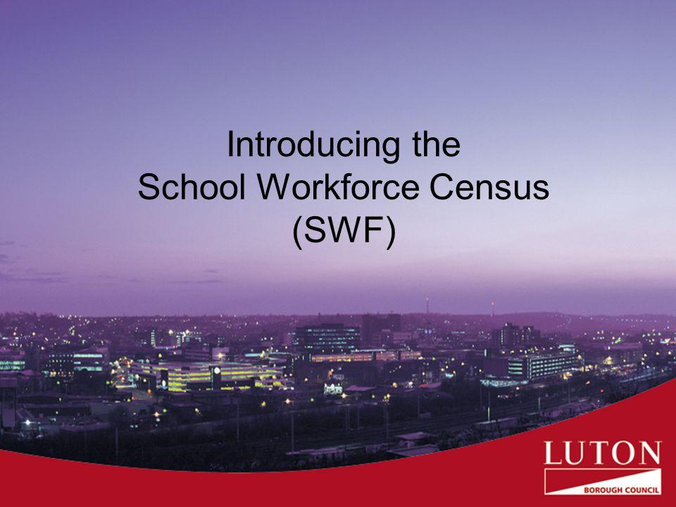 Introducing the School Workforce Census (SWF)