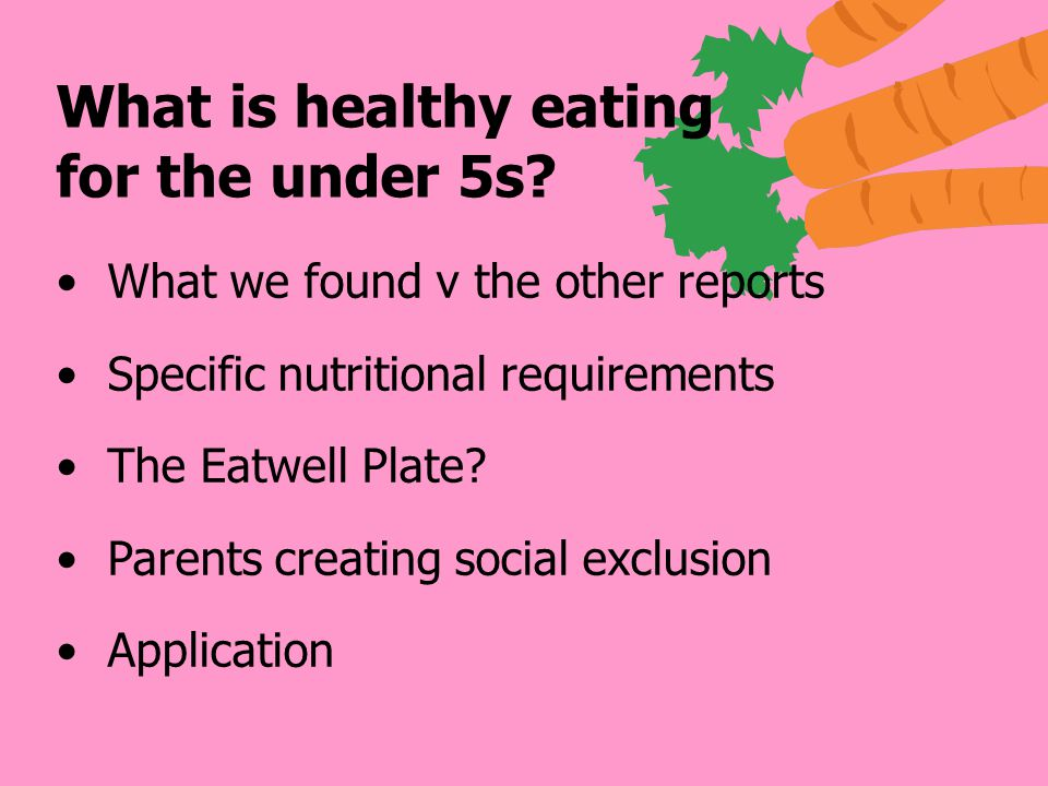 What is healthy eating for the under 5s.
