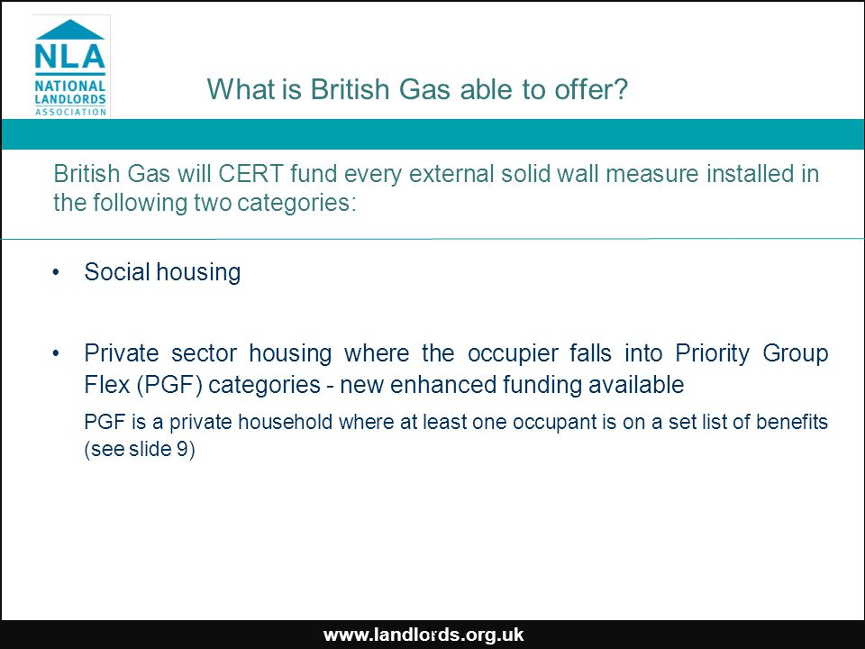 www.landlords.org.uk What is British Gas able to offer? British Gas will CERT fund every external solid wall measure installed in the following two ca