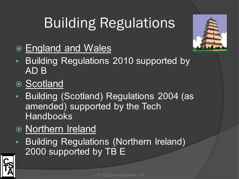 Building Regulations  England and Wales  Building Regulations 2010 supported by AD B  Scotland  Building (Scotland) Regulations 2004 (as amended)