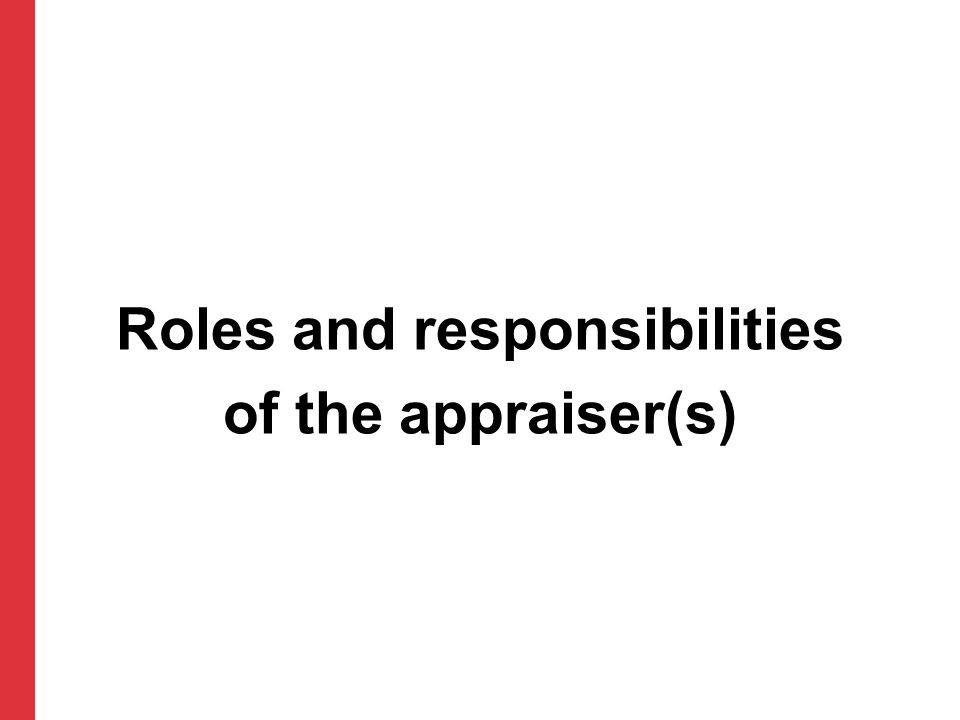 Roles and responsibilities of the appraiser(s)