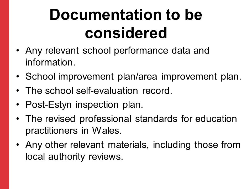 Documentation to be considered Any relevant school performance data and information.