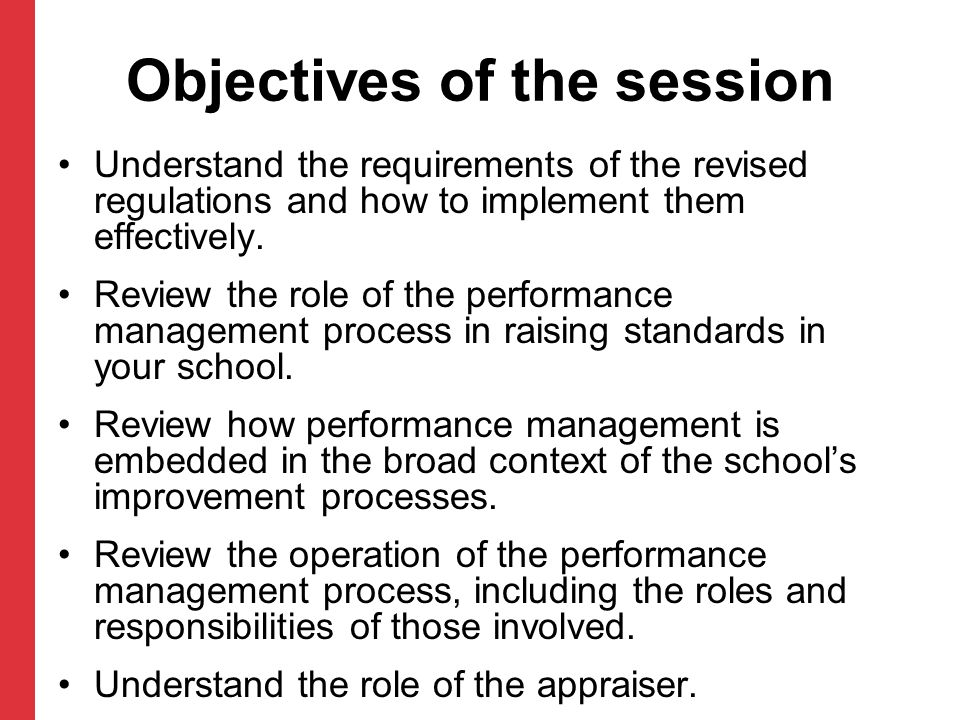 Objectives of the session Understand the requirements of the revised regulations and how to implement them effectively.