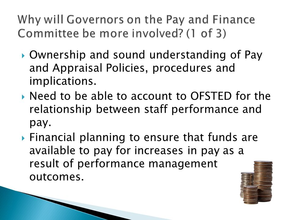  Ownership and sound understanding of Pay and Appraisal Policies, procedures and implications.