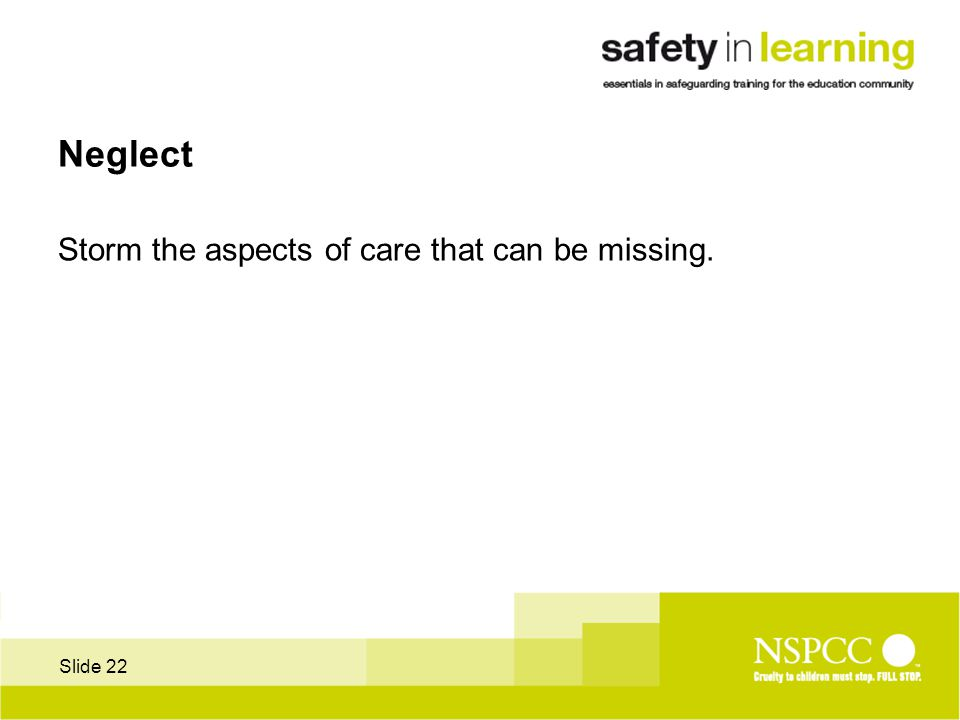 Slide 22 Neglect Storm the aspects of care that can be missing.