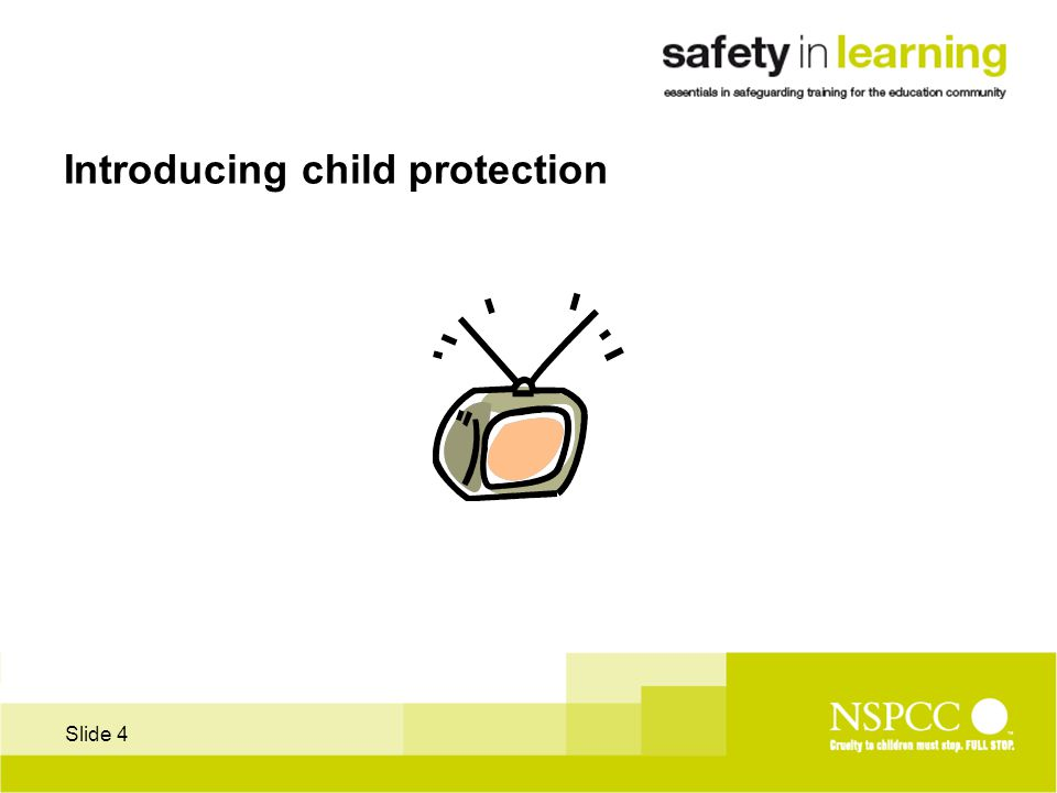 Slide 4 Introducing child protection