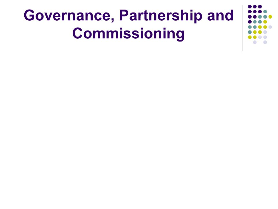 Governance, Partnership and Commissioning