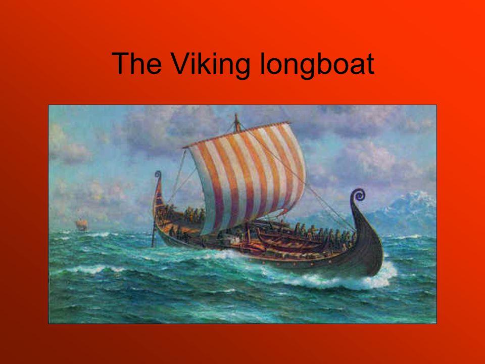 Dragon ship Two men per oar Tall mast Square sail Shields provided protection