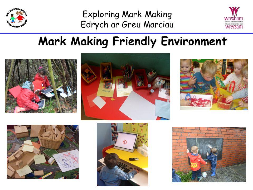 Exploring Mark Making Edrych ar Greu Marciau Mark Making Friendly Environment