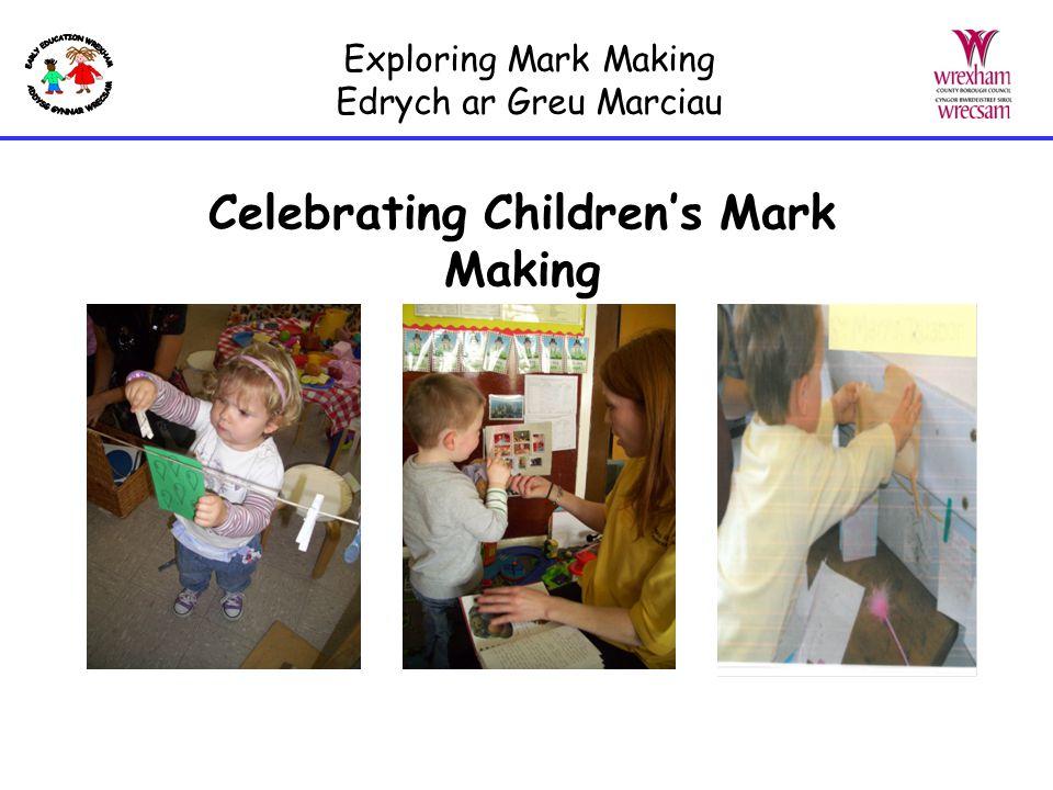 Exploring Mark Making Edrych ar Greu Marciau Celebrating Children's Mark Making