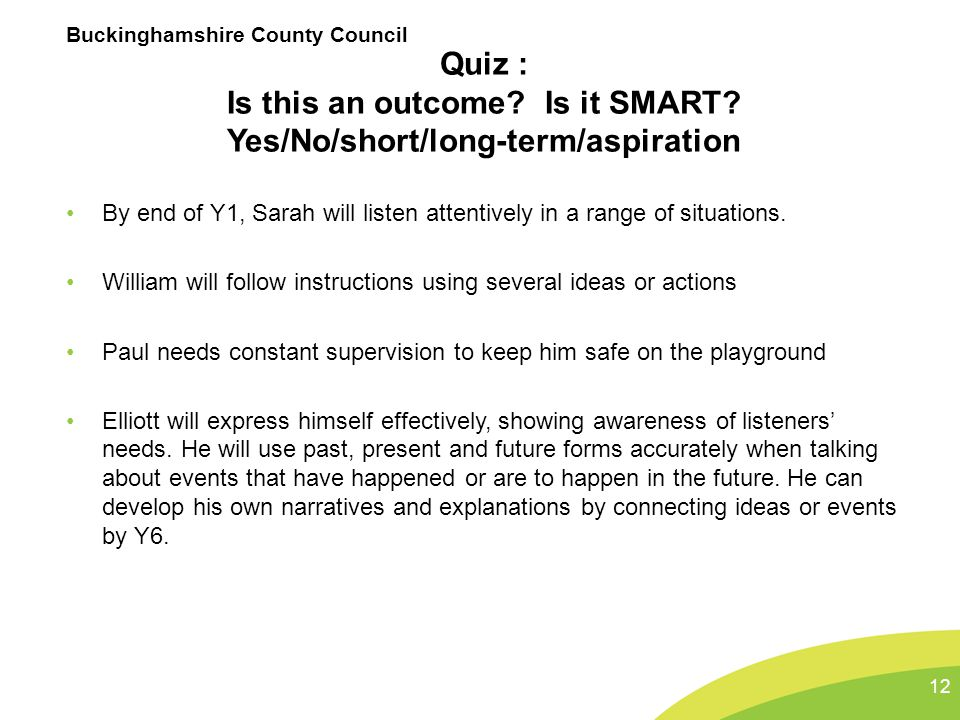 Buckinghamshire County Council Quiz : Is this an outcome.