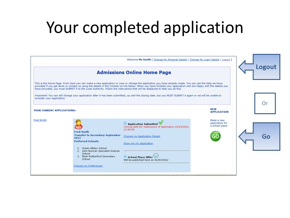 Your completed application Logout Go Or