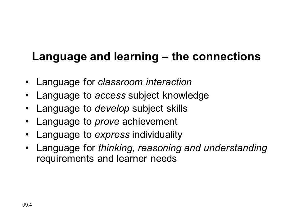 Language for classroom interaction Language to access subject knowledge Language to develop subject skills Language to prove achievement Language to e