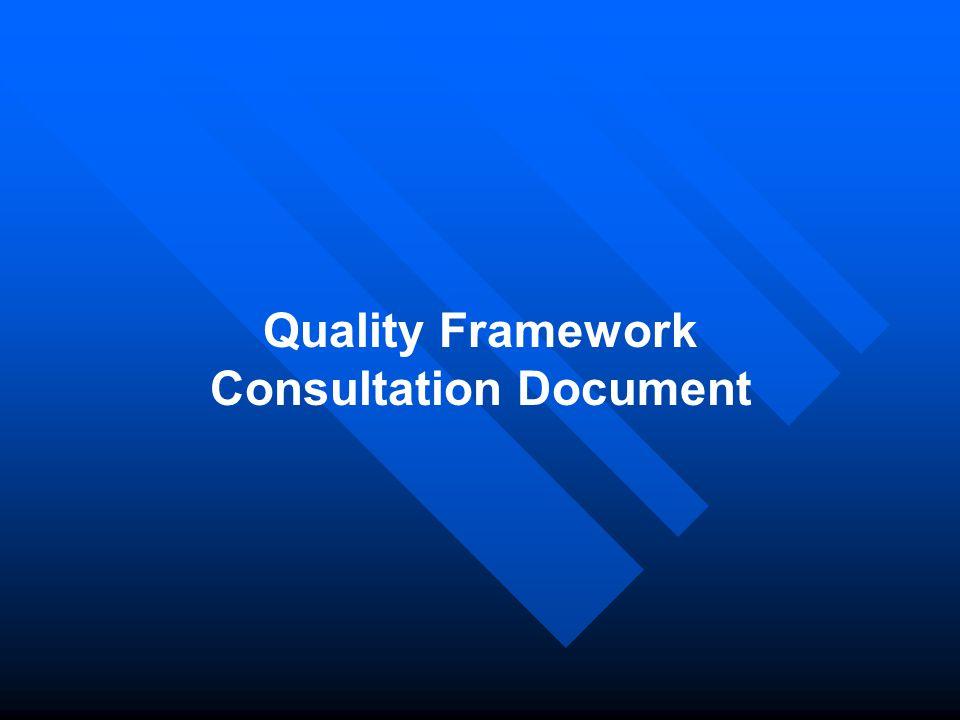 Quality Framework Consultation Document