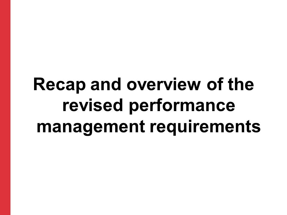 Revised requirements Timescale Revised regulations introduced January 2012.