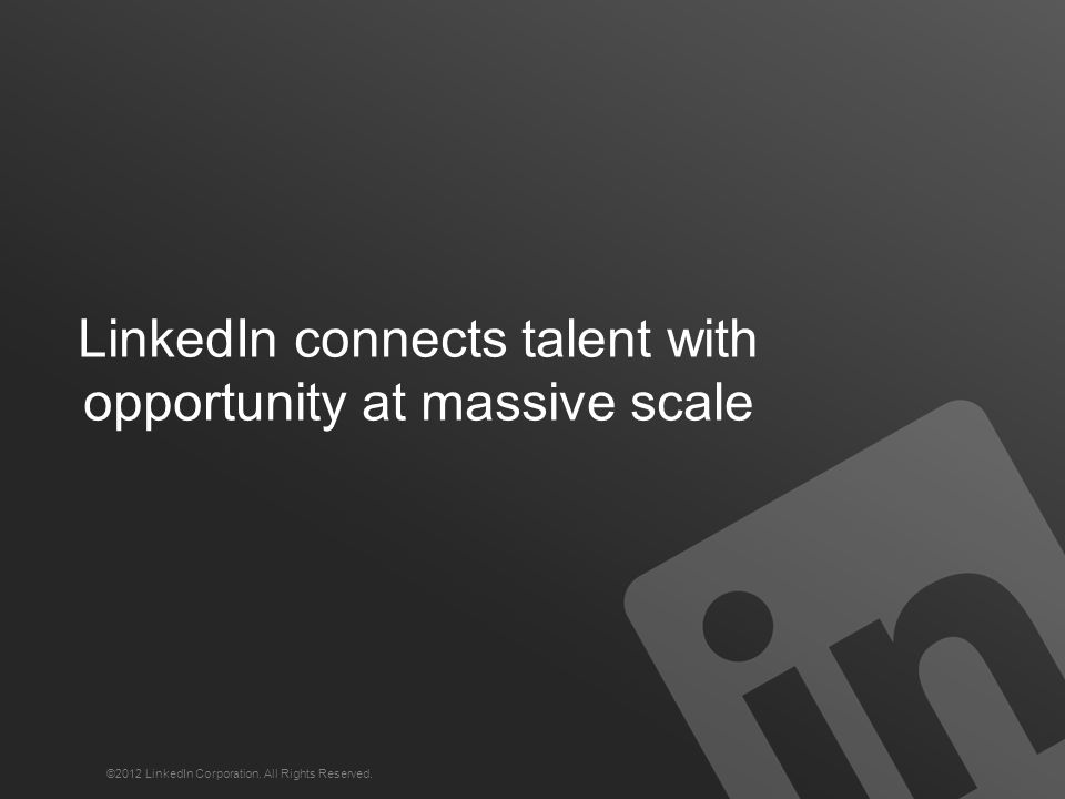 ©2012 LinkedIn Corporation. All Rights Reserved.