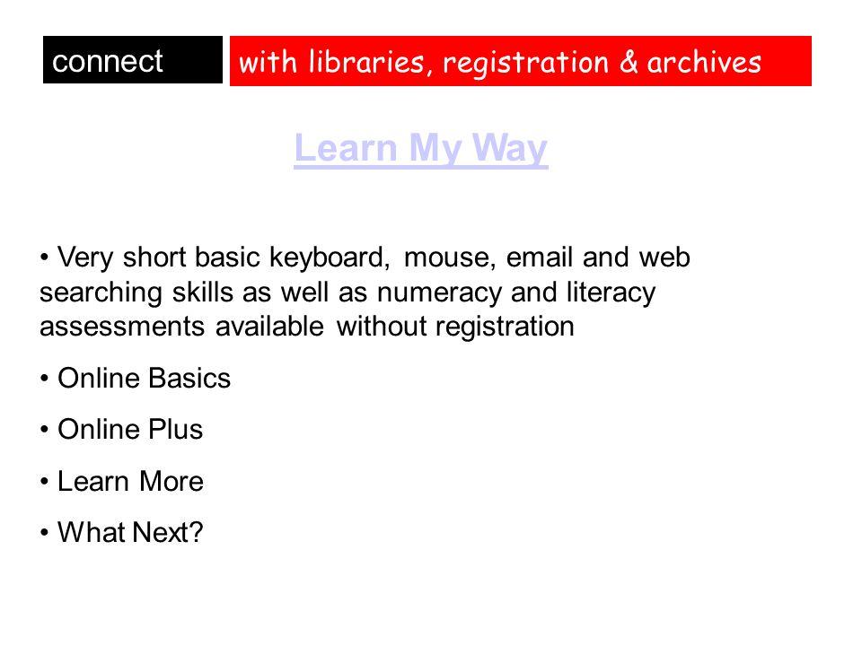 with libraries, registration & archives connect Christel Pobgee Service Improvement Manager Information, Digital Inclusion & Active Citizenship Christel.pobgee@kent.gov.uk