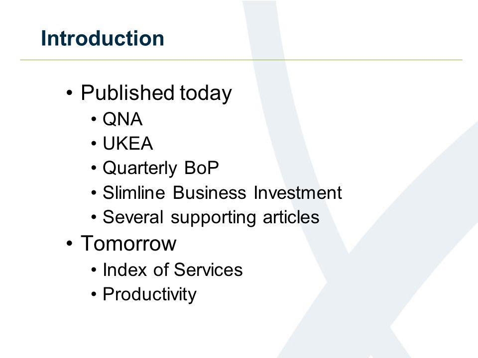 Introduction 31 July Blue Book Pink Book Supply and Use Tables Full Business Investment BoP geography