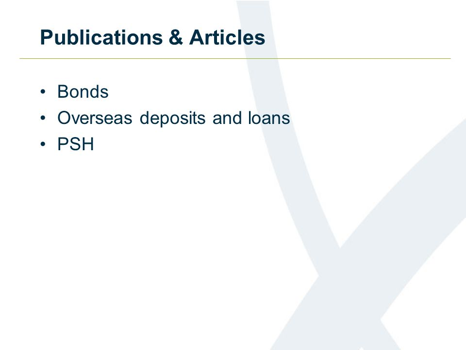 Publications & Articles Bonds Overseas deposits and loans PSH
