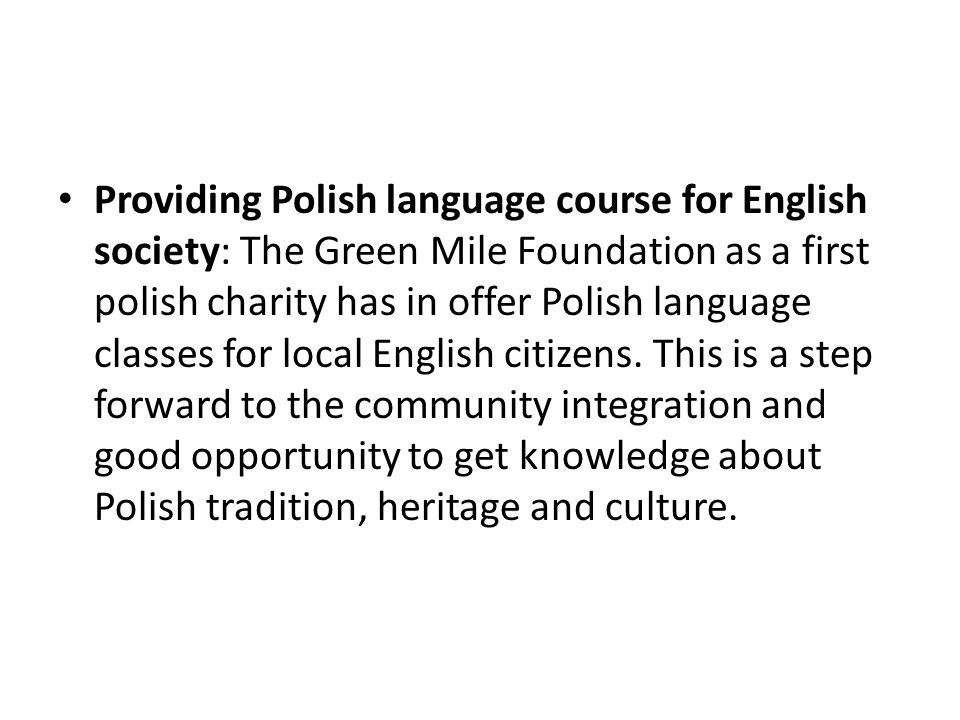 Providing Polish language course for English society: The Green Mile Foundation as a first polish charity has in offer Polish language classes for loc