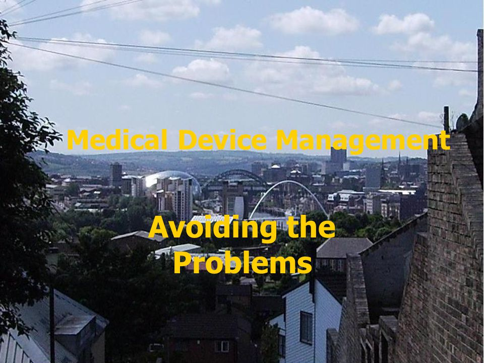 Medical Device Management Avoiding the Problems