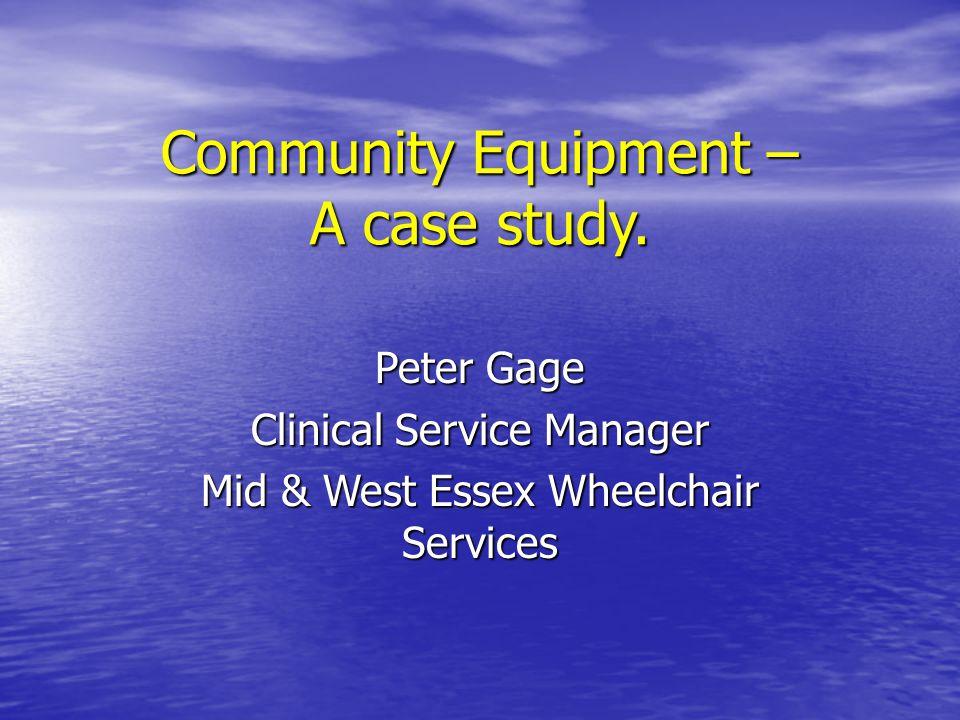 Community Equipment – A case study.