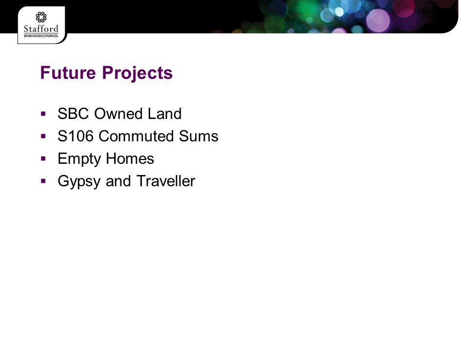 Future Projects  SBC Owned Land  S106 Commuted Sums  Empty Homes  Gypsy and Traveller