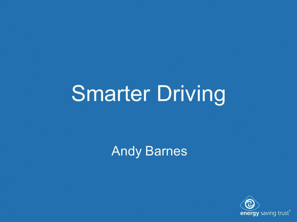 Smarter Driving Andy Barnes