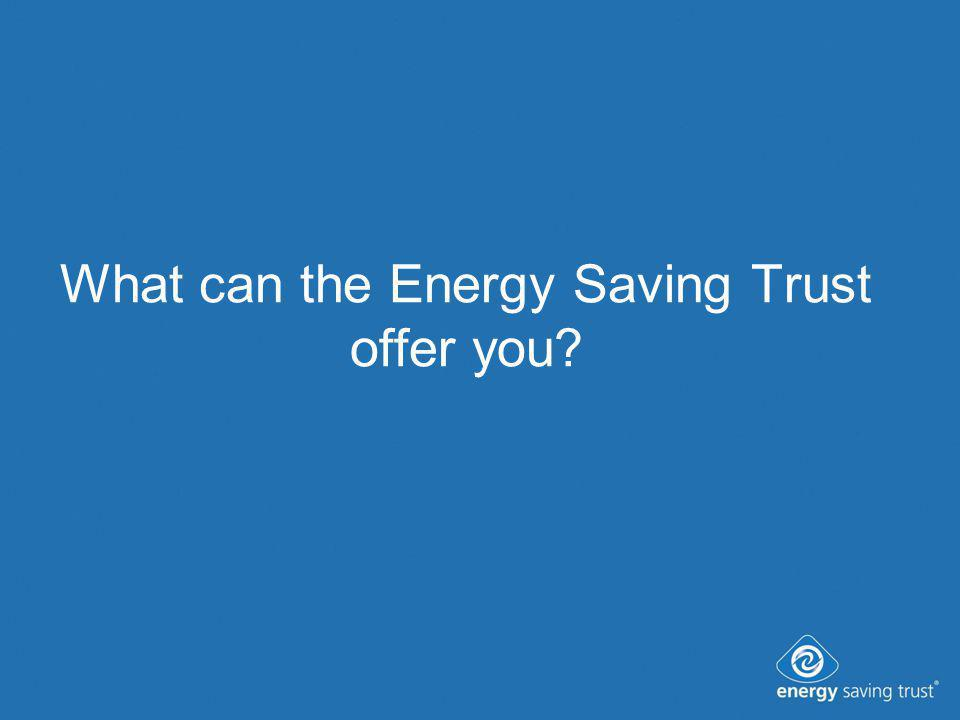 What can the Energy Saving Trust offer you