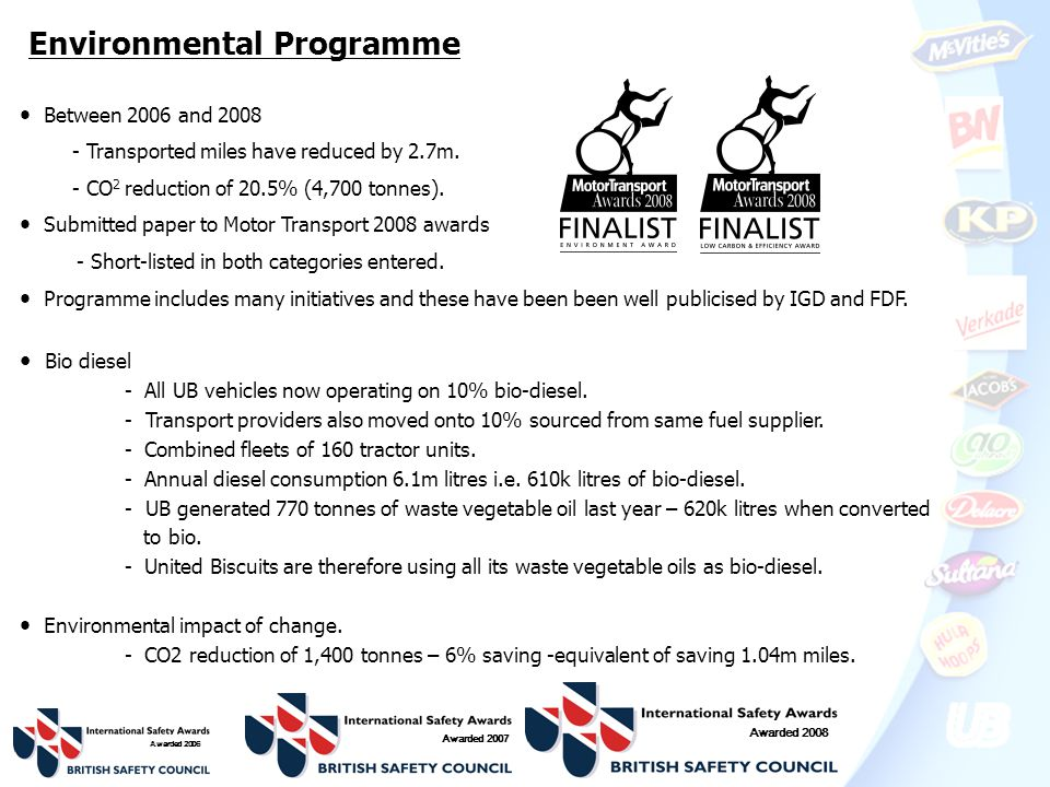 Environmental Programme Between 2006 and 2008 - Transported miles have reduced by 2.7m.