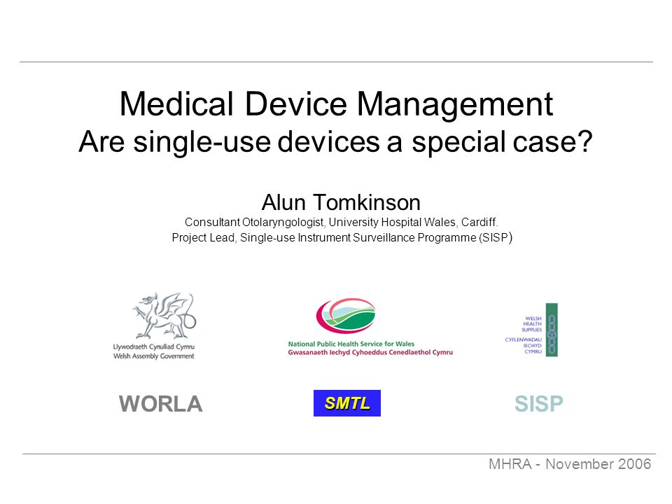 MHRA - November 2006 Medical Device Management Are single-use devices a special case.