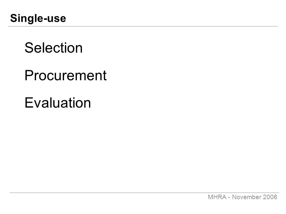 MHRA - November 2006 Single-use Selection Procurement Evaluation