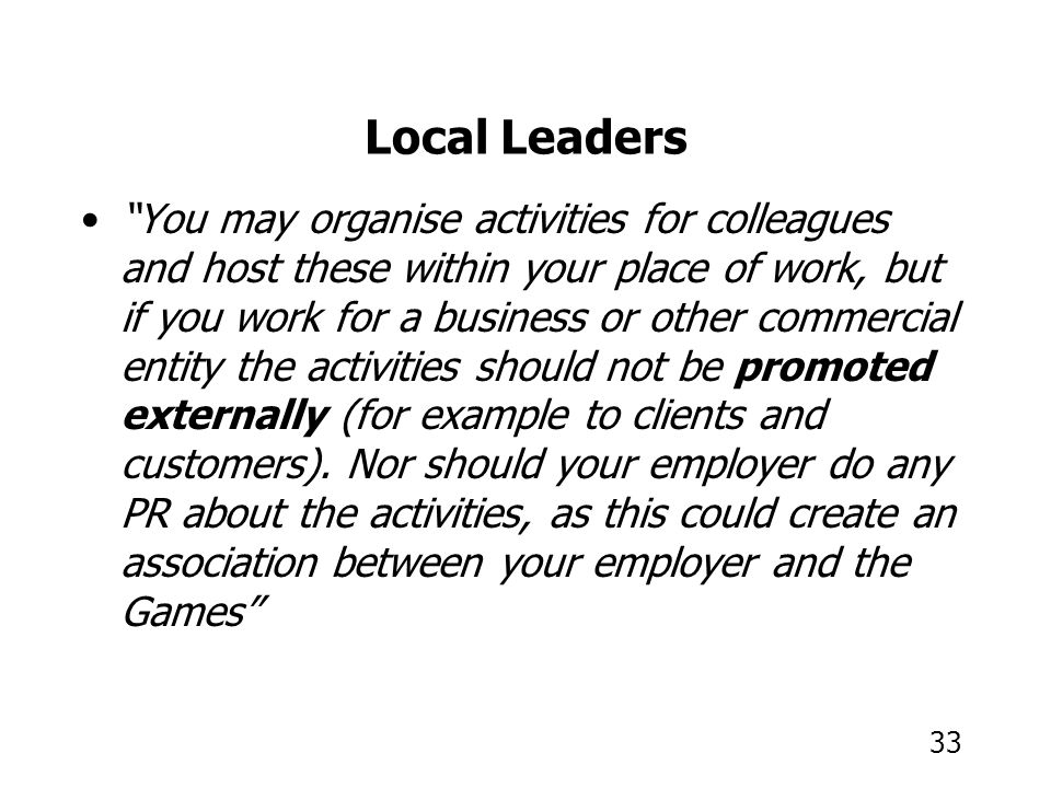 """33 Local Leaders """"You may organise activities for colleagues and host these within your place of work, but if you work for a business or other commerc"""