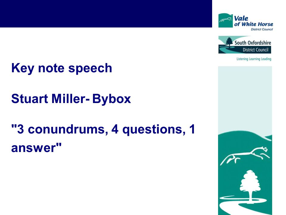 Key note speech Stuart Miller- Bybox 3 conundrums, 4 questions, 1 answer