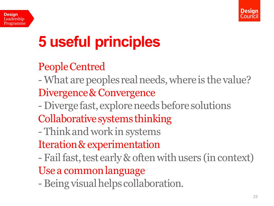 5 useful principles People Centred - What are peoples real needs, where is the value.