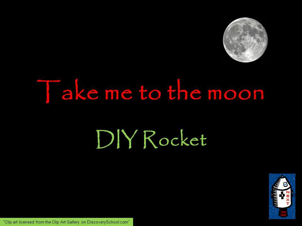 Take me to the moon DIY Rocket